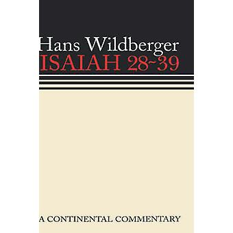 Isaiah 28-39 by Hans Wildberger - 9780800695101 Book