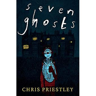 Seven Ghosts by Chris Priestley - 9781781128947 Book