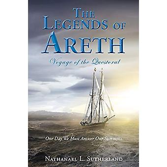 The Legends of Areth Voyage of the Questoral by Nathanael L Sutherlan