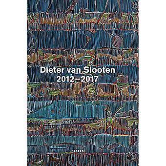 Dieter van Slooten - 2012-2017 by Elke van Slooten - 9783735605788 Book