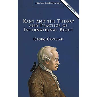 Kant and the Theory and Practice of International Right par Georg Cava