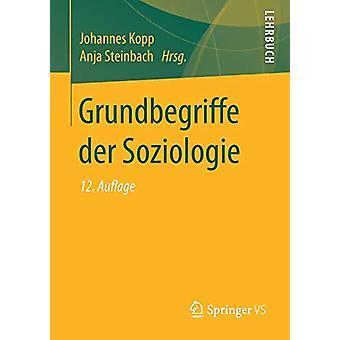 Grundbegriffe Der Soziologie by Johannes Kopp - 9783658209773 Book