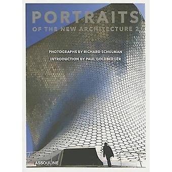 Portraits of the New Architecture 2 by Photographs by Richard Schulman