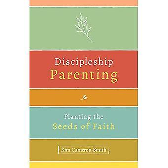Discipelskab Forældre: Plantning af frø af Tro