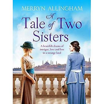 A Tale of Two Sisters: A heartfelt historical drama of intrigue, love and loss� in a strange land