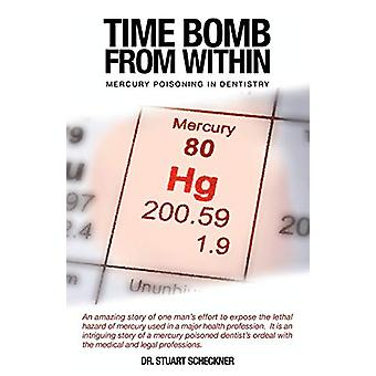 Time Bomb from Within - Mercury Poisoning in Dentistry by Dr Stuart Sc
