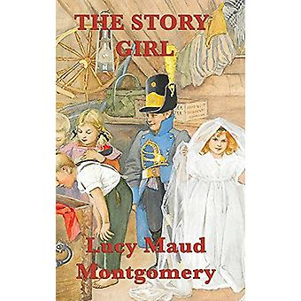 The Story Girl by Lucy Maud Montgomery - 9781515431749 Book