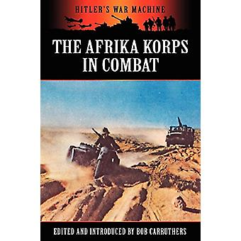 The Afrika Korps in Combat by Bob Carruthers - 9781781581193 Book