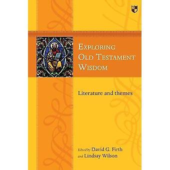 Explorando la literatura y los temas de la sabiduría del Antiguo Testamento