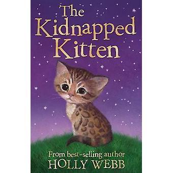 The Kidnapped Kitten 26 Holly Webb Animal Stories 26