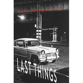 Last Things by Jacques Khalip