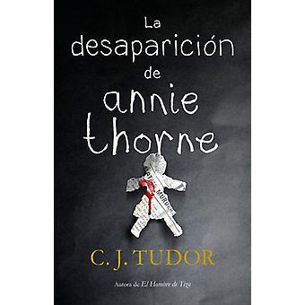 La desaparicion de Annie Thorne Gömstället av C J Tudor