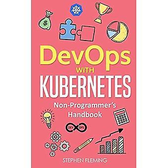 DevOps with Kubernetes: Non-Programmer's Handbook