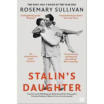 Stalin's Daughter - The Extraordinary and Tumultuous Life of Svetlana
