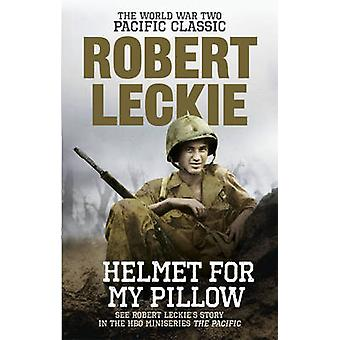 Helmet for My Pillow - The World War Two Pacific Classic by Robert Lec