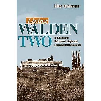 生活ウォールデン 2 - b. f. スキナーの行動主義のユートピアとヌレ