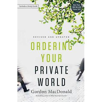 Ordering Your Private World by Gordon MacDonald - 9780718088002 Book