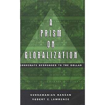 Een prisma on Globalization - Corporate reacties aan de Dollar door Subram