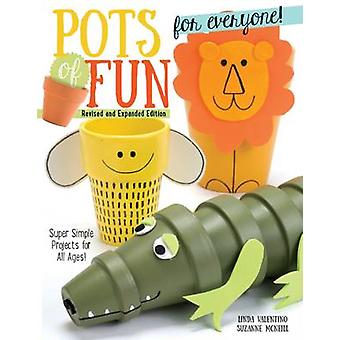 Pots of Fun for Everyone - Super Simple Projects for All Ages! (Revise