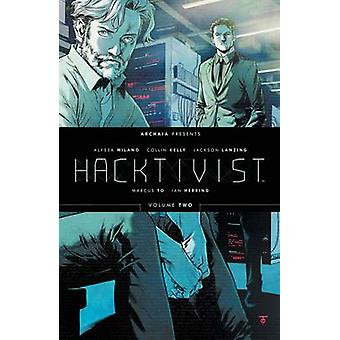 Hacktivist Vol. 2 by Jackson Lanzing - Collin Kelly - Alyssa Milano -