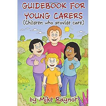 Gids boek voor jonge verzorgers (kinderen die verzorgen) door Mike Rayno