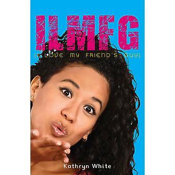 ILMFG (I Love My Friends Guy) von Kathryn White - 9781785912597 Buch