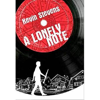 A Lonely Note by Kevin Stevens - 9781910411315 Book