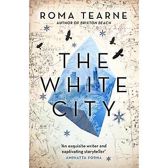 The White City by Roma Tearne - 9781910709337 Book