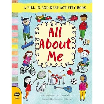 All About Me - A Fill-in-and-Keep Activity Book by Catherine Bruzzone