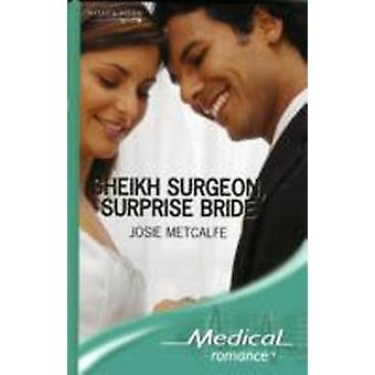 Sheikh Surgeon Sorpresa Sposa di Josie Metcalfe