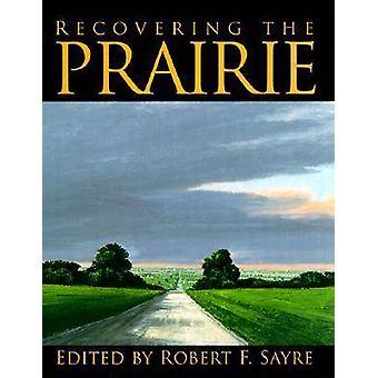 Återhämtar sig på prärien av Robert F. Sayre - 9780299164607 bok