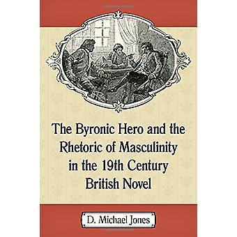 Byronic sankari ja retoriikka maskuliinisuus 1800-luvun