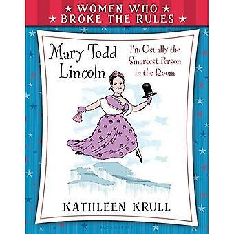 Femmes qui enfreignaient les règles: Mary Todd Lincoln