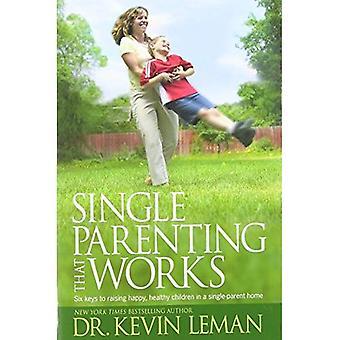 Único parentalidade que funciona: Seis chaves para criar filhos felizes, saudáveis, em uma casa de solteira