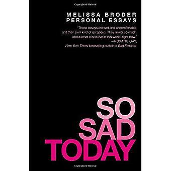 Si triste aujourd'hui: Essais personnels