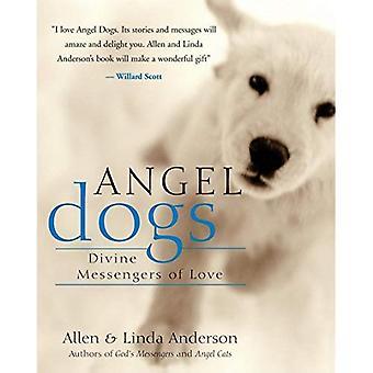 Angel hundar: Gudomliga budbärare av kärlek