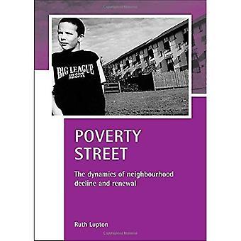Armut-Straße: Die Dynamik der Nachbarschaft Verfall und Erneuerung (Fallstudien auf Armut, Ort & Politik) [illustriert]