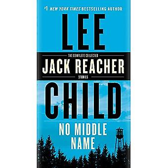 No Middle Name: The Complete Collected Jack Reacher Short Stories (Jack� Reacher)