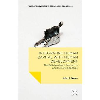 Integration von Humankapital mit menschlicher Entwicklung den Weg zu einer produktiven und Humane Wirtschaft von Tomer & John F.
