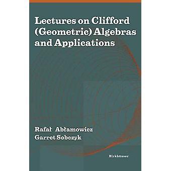 Lezingen over de geometrische Clifford-algebra's en toepassingen door Ablamowicz & Rafal