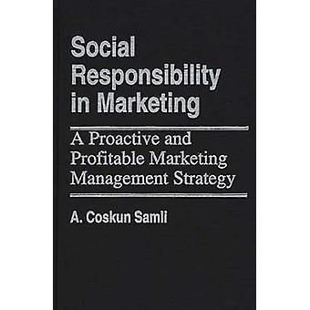 Socialt ansvar i marknadsföring en proaktiv och lönsam marknadsföringsstrategi av Samli & A. Coskun