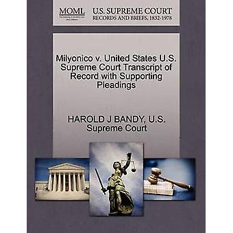 Milyonico v. United States U.S. Supreme Court Transcript of Record with Supporting Pleadings by BANDY & HAROLD J