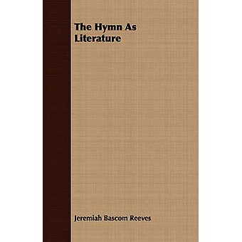 The Hymn As Literature by Reeves & Jeremiah Bascom