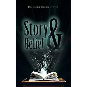 Story and Belief by Thurecht PhD & Dr. Karen
