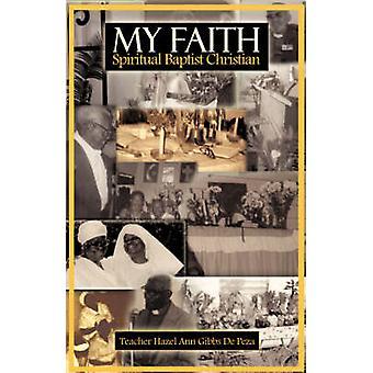 Mein Glauben spirituelle Baptist Christian von Gibbs De Peza & Hazel Ann