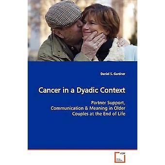 Krebs in einem dyadischen Kontext durch Gardner & Daniel S.