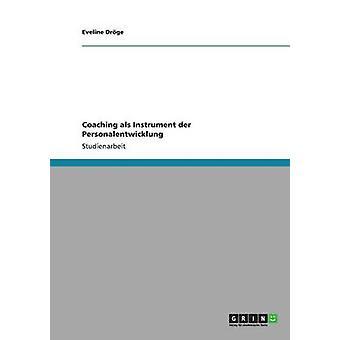 Coaching als Instrument der Personalentwicklung door Drge & Eveline