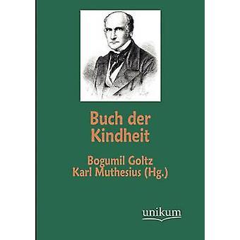 Buch Der Kindheit av Goltz & Bogumil