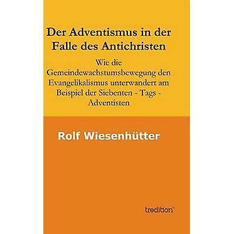 Der Adventismus i der Falle des Antichristen av Wiesenhuetter & Rolf