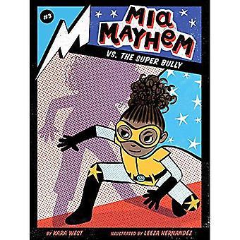 Mia Mayhem vs. the Super Bully (Mia Mayhem)
